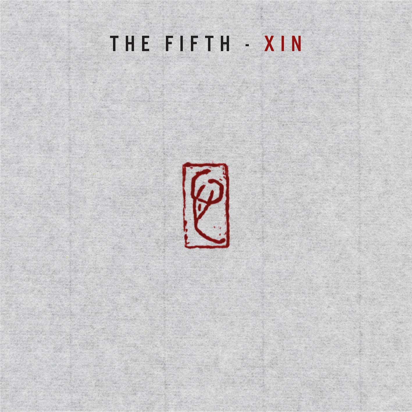 THE FIFTH – XIN