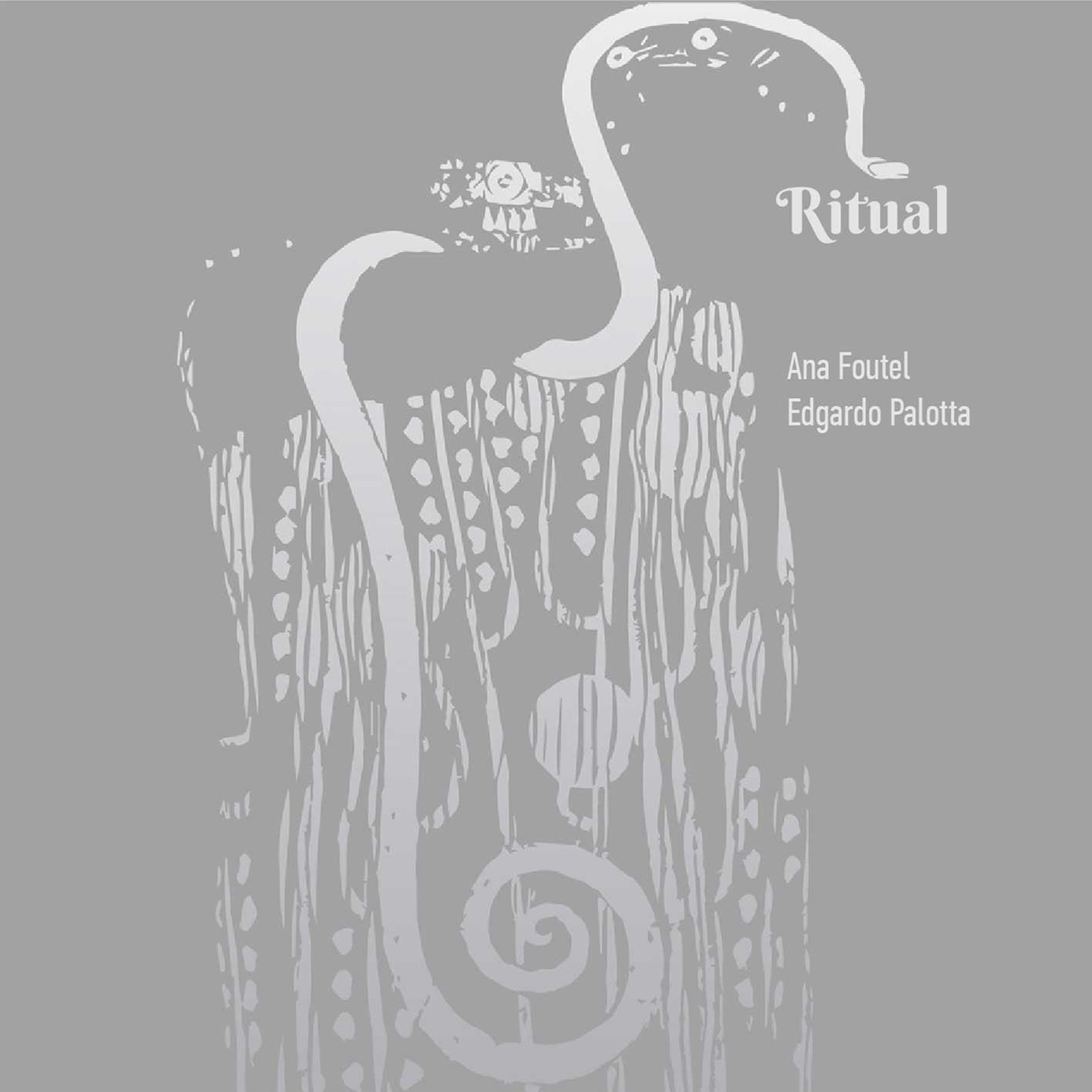 Ana Foutel / Edgardo Palotta – Ritual